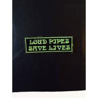 'Loud Pipes Save Lives' Patch  (MADE IN THE USA)