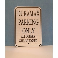 Duramax Parking Only Metal Sign  MADE IN USA
