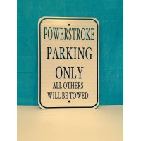 Powerstroke Parking Only Metal Sign  MADE IN USA