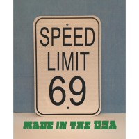 Speed Limit 69 Sign  (MADE IN USA)