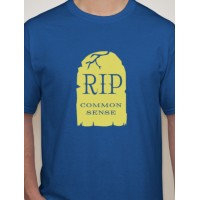RIP Common Sense T-Shirt