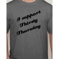 """Thirsty Thursday"" T-Shirt"