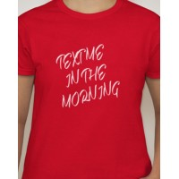 Text Me In The Morning T-Shirt