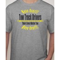 Tow Truck Driver Lives Matter Too T-Shirt